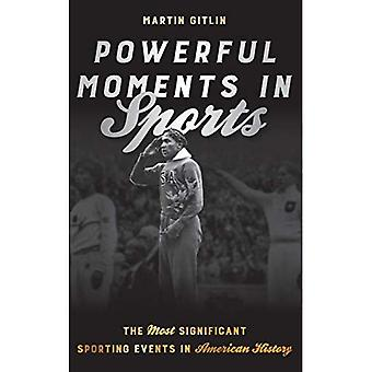 Powerful Moments in Sports:� The Most Significant Sporting Events in American� History