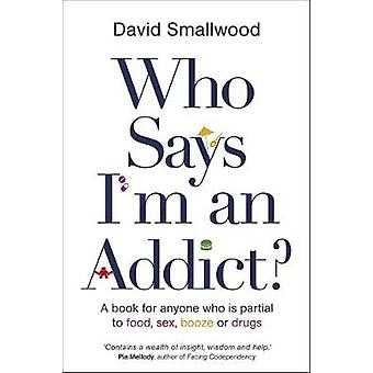 Who Says Im an Addict par Smallwood et David