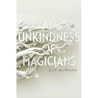 An Unkindness of Magicians by Kat Howard - 9781481451192 Book