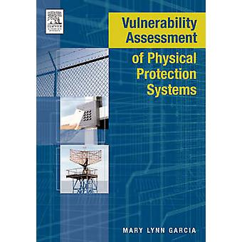 Vulnerability Assessment of Physical Protection Systems by Garcia & Mary Lynn