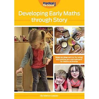 Developing Early Maths Through Story by Marion Leeper
