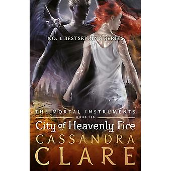 The Mortal Instruments 6: City of Heavenly Fire (Paperback) by Clare Cassandra