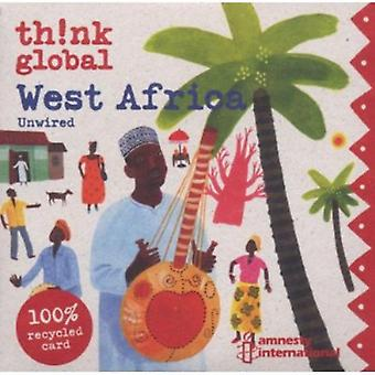 Think Global: West Africa Unwired - Think Global: West Africa Unwired [CD] USA import