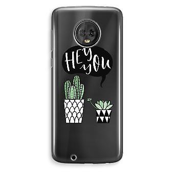 Motorola Moto G6 Plus Transparent Case (Soft) - Hey you cactus
