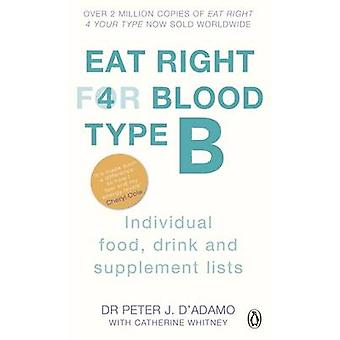 Eat Right for Blood Type B - Individual Food - Drink and Supplement Li