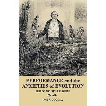 Performance and Evolution in the Age of Darwin - Out of the Natural Or