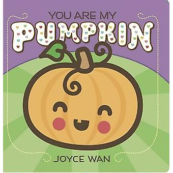 You are My Pumpkin by Joyce Wan - Joyce Wan - 9780545880923 Book