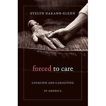 Forçado a Care - coerção e Caregiving na América por Evelyn Glenn -