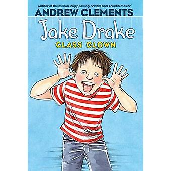 Jake Drake Class Clown JA by Clements Andrew - 9780689839214 Book