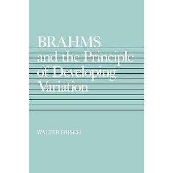 Brahms and the Principle of Developing Variation by Walter Frisch - 9