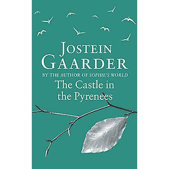 Das Schloss in den Pyrenäen von Jostein Gaarder - 9780753827697 Buch