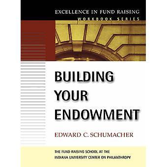 Building Your Endowment by E.C. Schumacher - Timothy L. Seiler - 9780