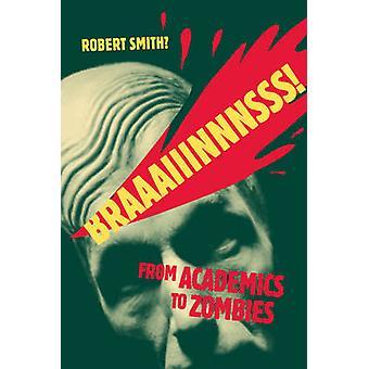 Braaaiiinnnsss! -des universitaires aux Zombies par Robert Smith - 97807766