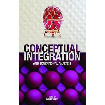 Educational Analysis of Conceptual Integration by Wayne Hugo - 978079