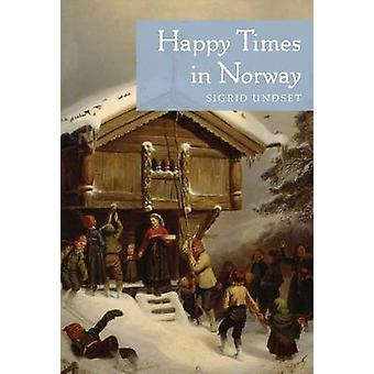 Happy Times in Norway by Sigrid Undset - 9780816678273 Book