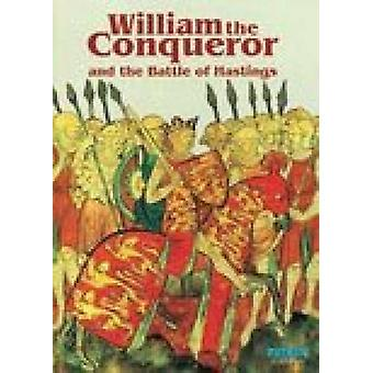 William the Conqueror & the Battle of Hastings - English by Michael S