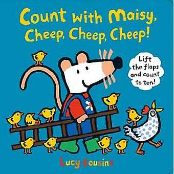 Count with Maisy - Cheep - Cheep - Cheep! by Lucy Cousins - Lucy Cous