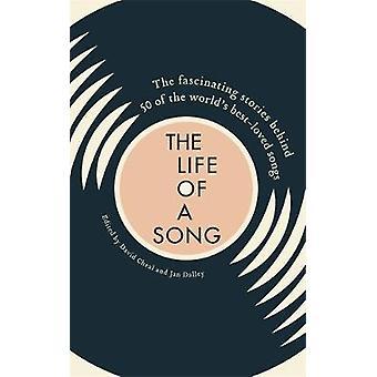 Livet av en låt - de fascinerande historierna bakom 50 av världens