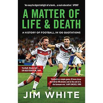Una cuestión de vida o muerte - una historia de fútbol en 100 citas b