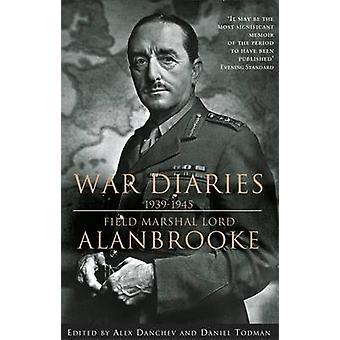 Kriegstagebücher - Field 1939-1945 - Marshall Lord Alanbrooke von Alan Brook