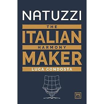 Natuzzi - The Italian Harmony Maker by Luca Condosta - 9781911498599 B