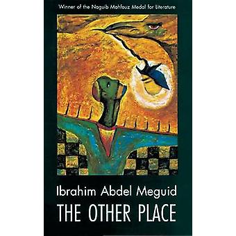 The Other Place by Ibrahim Abdel Meguid - Farouk Abdel Wahab - 978977