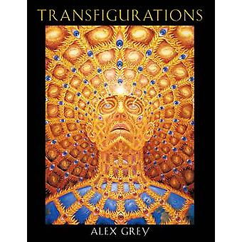 Transfigurations - Alex Grey by Alex Grey - 9780892818518 Book
