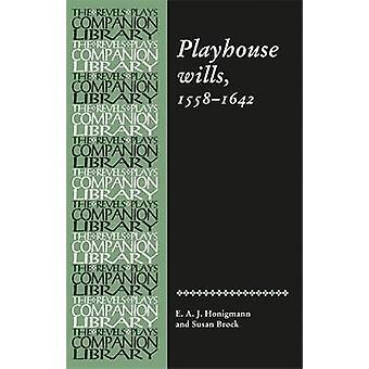 Playhouse Wills - 1558-1642 by E. A. J. Honigmann - Susan Brock - 9780