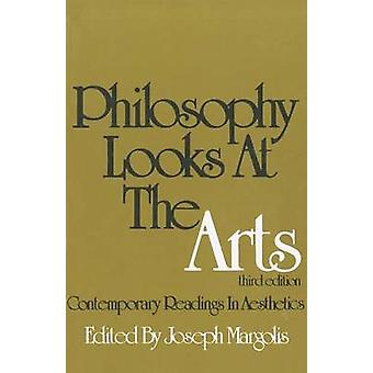 Philosophy Looks at the Arts - Contemporary Readings in Aesthetics (3r