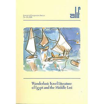 Wanderlust - littérature de voyage de l'Égypte et au Moyen-Orient par Ferial