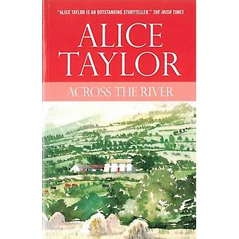 Across the River by Alice Taylor - 9780863222856 Book