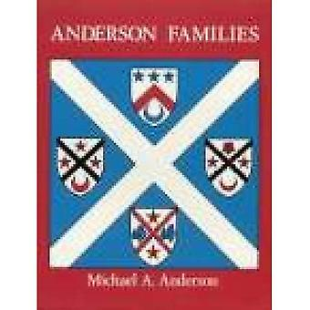Anderson families of Westertown and the North East of Scotland, their descendants and related families with armorial bearings and historical notes on contemporary events