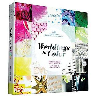 Bröllop i färg: 1.000 kreativa idéer för att utforma ett modernt bröllop