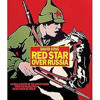 Röd stjärna över Ryssland: En visuell historia av den sovjetiska unionen