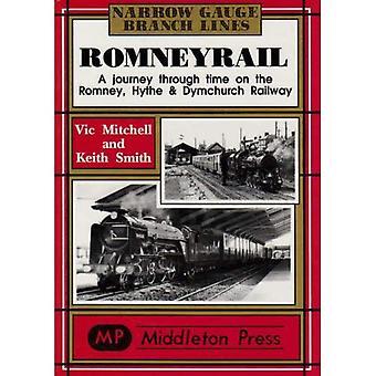 Romney Rail: A Journey Through Time on the Romney, Hythe and Dymchurch Railway (Narrow Gauge)
