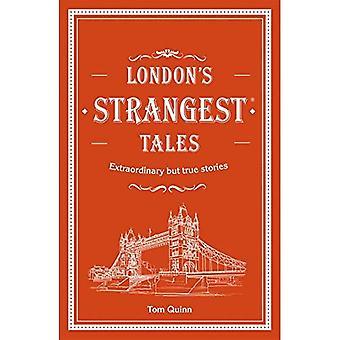 Londons seltsamsten Geschichten: außergewöhnliche aber wahre Geschichten aus über tausend Jahren der Geschichte Londons (Strangest)
