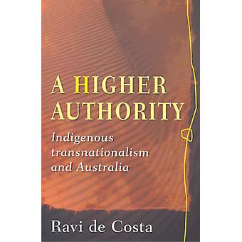 A Higher Authority - Indigenous Transnationalism and Australia (annota