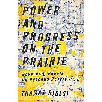 Magt og fremskridt på Prærien: for mennesker på Rosebud Reservation