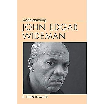 Understanding John Edgar Wideman (Understanding Contemporary American Literature)