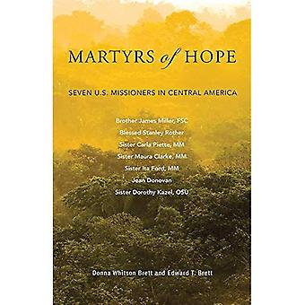 Martyrs of Hope: Seven U.S. Missioners in Central America