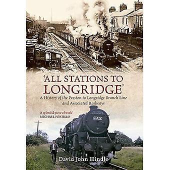 Alle Stationen, Longridge: eine Geschichte des Preston Longridge Nebenbahn und damit verbundenen Eisenbahnen