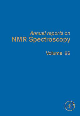 Annual Reports on NMR Spectroscopy Volume 66 by Webb & Graham A.