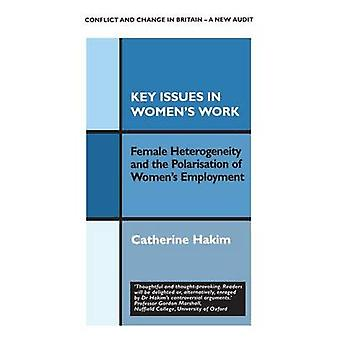 Key Issues in Womens Work Female Heterogeneity and the Polarisation of Womens Employment by Hakim & Catherine