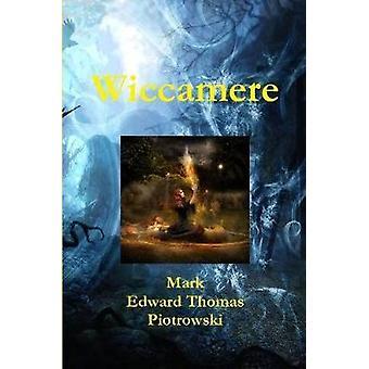 Wiccamere by Piotrowski & Mark E. T.