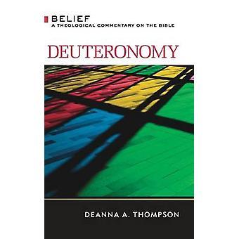 Deuteronomium A theologischen Kommentar auf die Bibel von Thompson & Deanna A.
