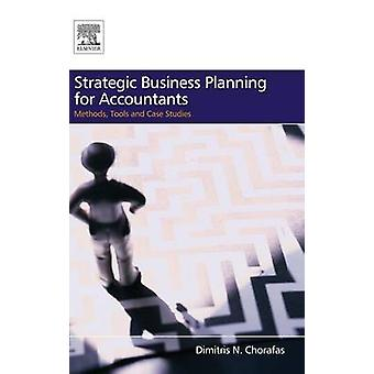 Strategic Business Planning for Accountants Methods Tools and Case Studies by Chorafas & Dimitris N.
