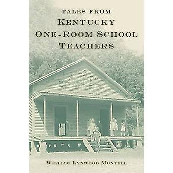 Tales from Kentucky OneRoom instituteurs par Montell & William Lynwood