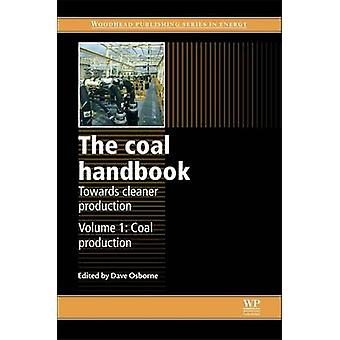 The Coal Handbook Towards Cleaner Production Coal Production by Osborne & Dave