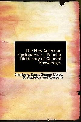 The nouveau American Cyclopdia a Popular Dictionary of General Knowledge. by D. Appleton and Company