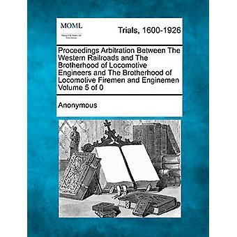 Verfahren Schiedsverfahren zwischen den westlichen Eisenbahnen und die Bruderschaft der Locomotive Engineers und die Bruderschaft der Lokomotive Feuerwehrleute und Maschinisten von anonym